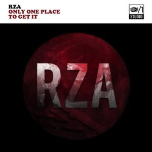 RZA-–-Only-One-Place-To-Get-It-EP